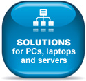 SECURITY SOLUTIONS FOR PCs, LAPTOPS AND SERVERS